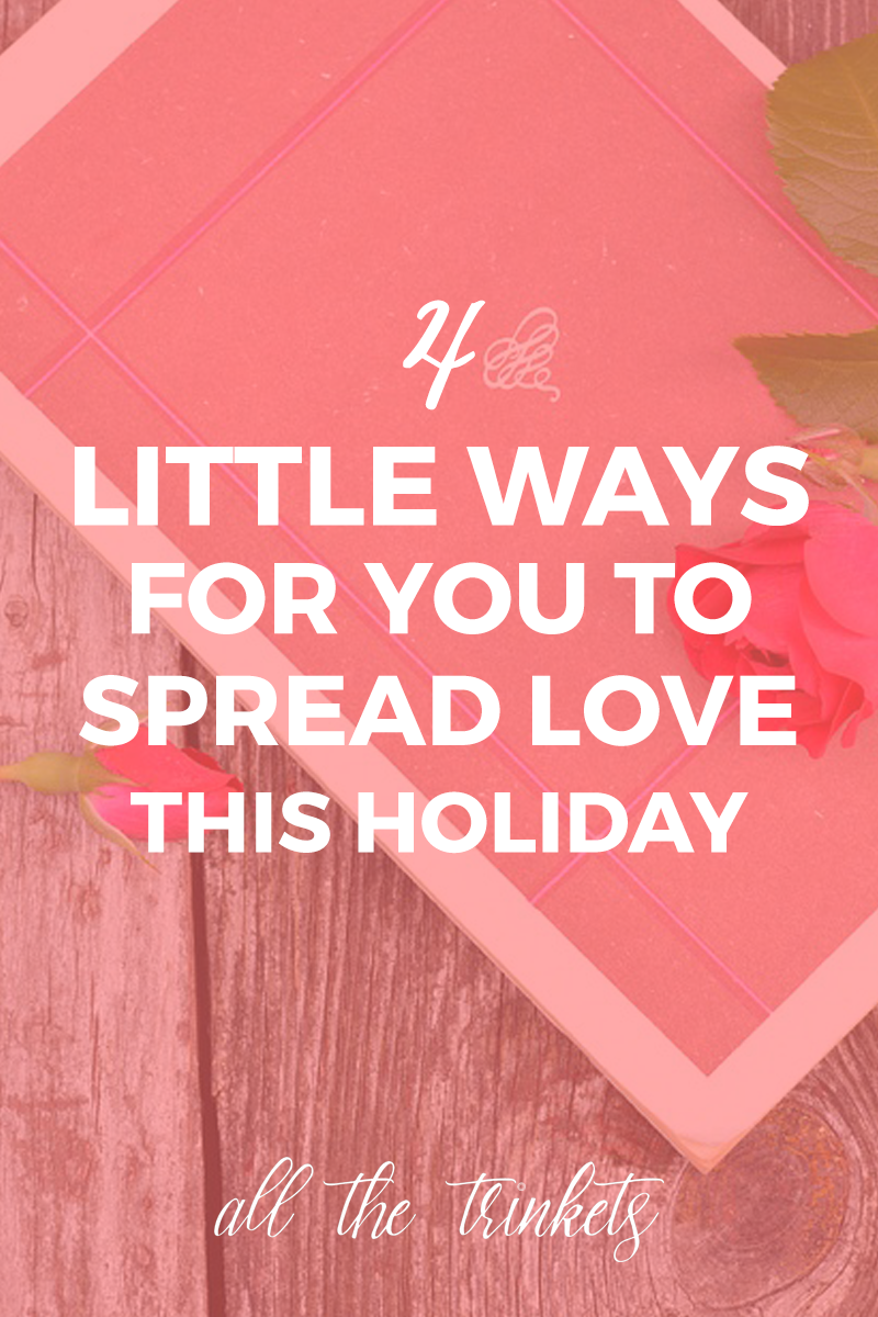 The Little Things You Can Do to Spread Love This Holiday Season