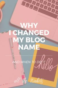 Why I Changed My Blog Name (+ When To Do It) | I changed my blog name several months ago. Here's why I did it and when to change your blog name and address.