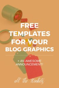 Free Templates for Your Blog Graphics | Want to know how I easily and quickly make my blog images? Templates. I've got 5 free templates you can use for blog graphics and an announcement ahead :)