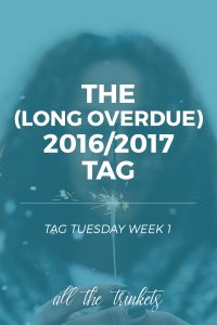 The (Long Overdue) 2016/2017 Tag