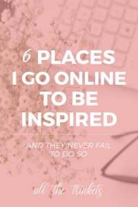 6 Places I Go Online to be Inspired | There are places I go online to get my regular dose of inspiration. Here are 6.