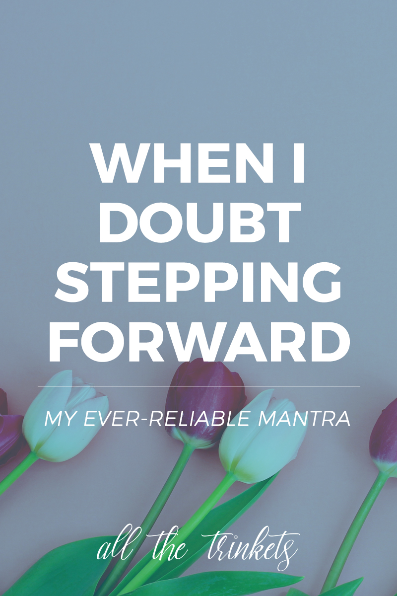 """What I Do When I Hesitate on Moving Forward   We all have been in that """"pause"""" moment just as you're about to step forward. I share what I do when it happens."""