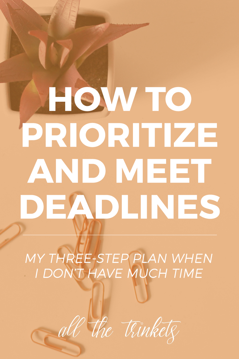 How to Prioritize When You're Cramped in Time | This is my really simple three-step priority plan when I'm cramped with time and the deadlines monsters are looming over, reducing me into a crying potato.