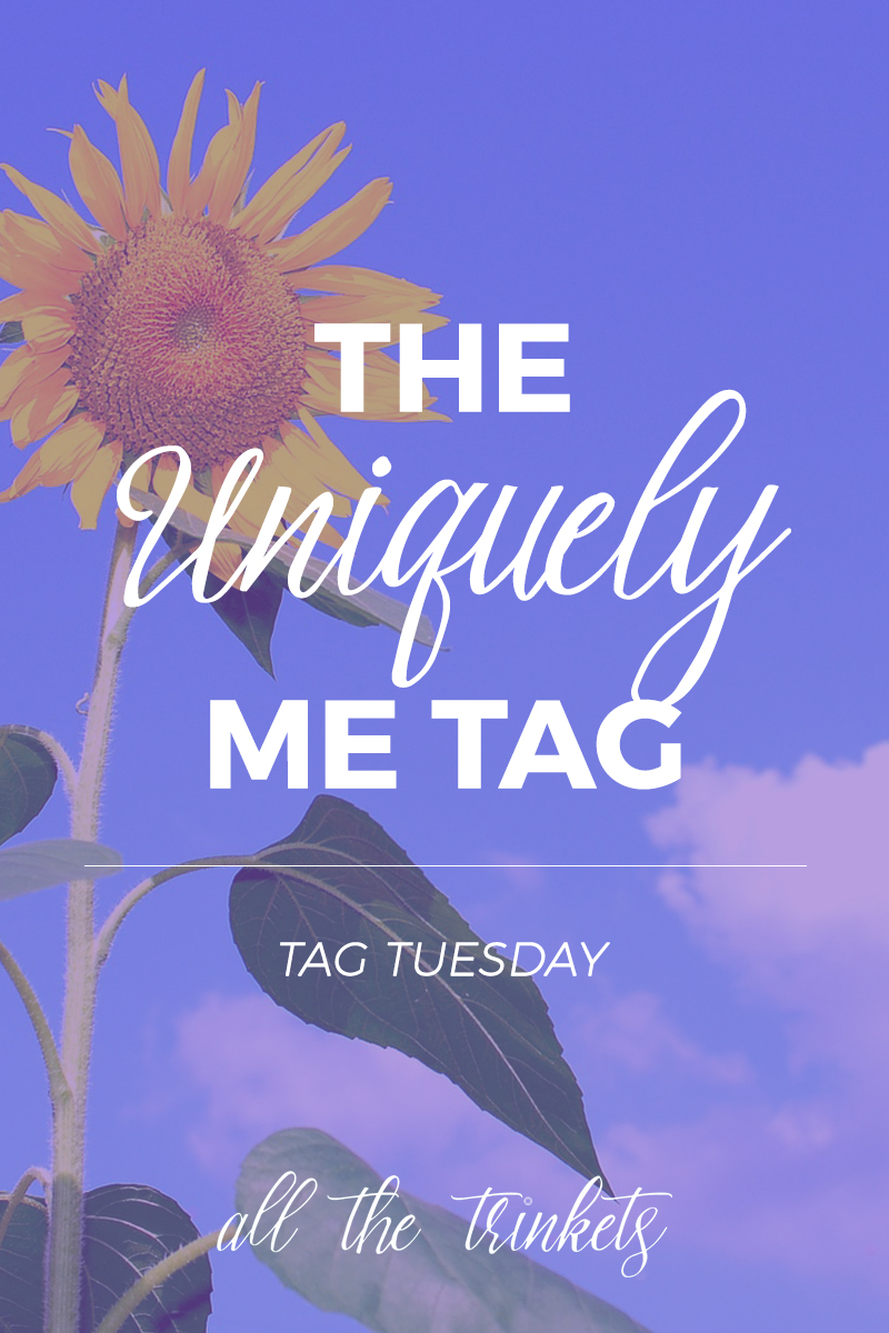 The Uniquely Me Tag | Which reached nearly 1000 words... BUT I HAVE NO REGRETS!