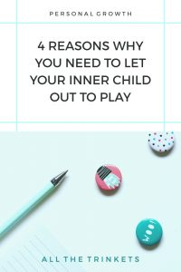Why you need to let your inner child play | adulting, personal growth, creativity, grow up, happiness, personal development