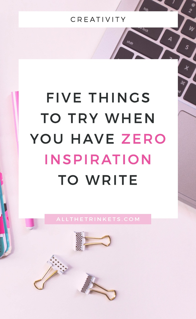 Do you have zero inspiration to write? Yeah, we've all been there. Click on the pin for 5 things you can try when this happens. #blogging