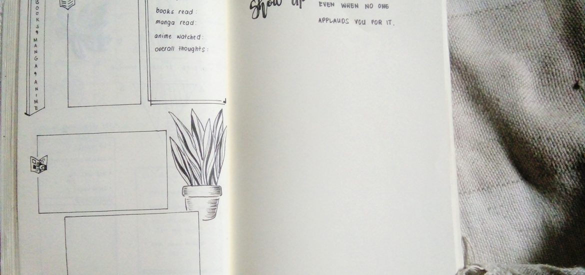 """Picture of my bullet journal's books, manga and anime page and a quote on the next page, """"Show up even when no one is applauding you."""""""
