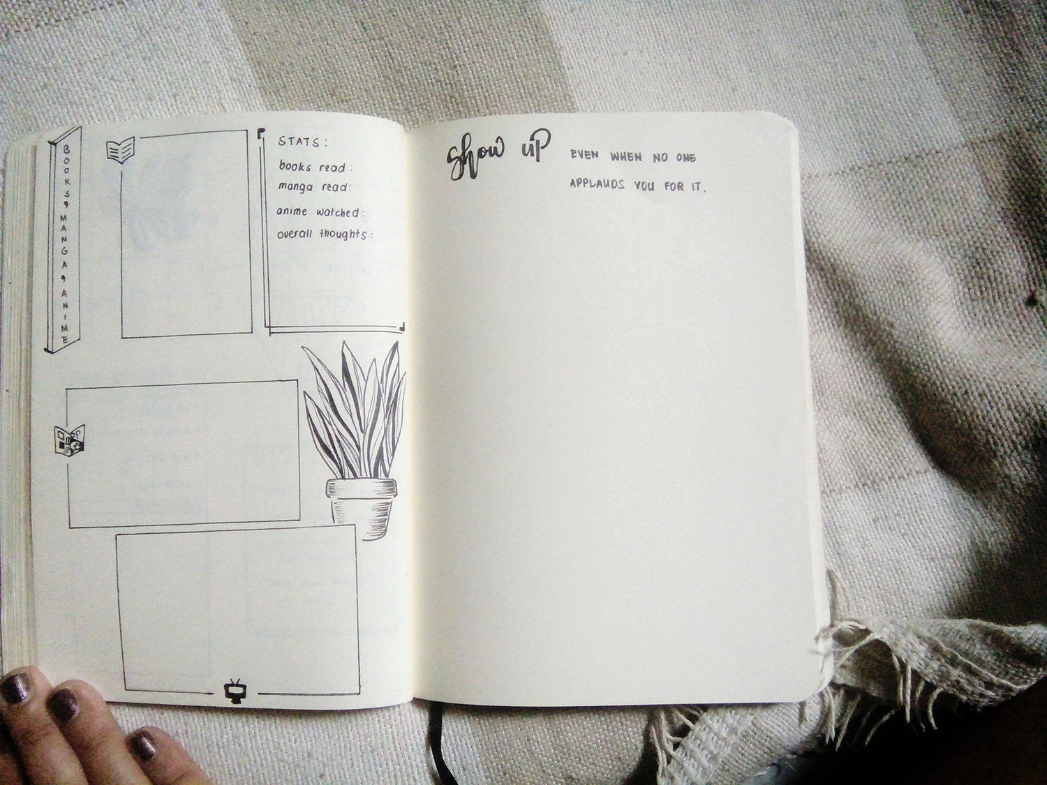 """Picture of my bullet journal's books, manga and anime page and a quote on the next page, """"Show up even when no one applauds you for it."""""""