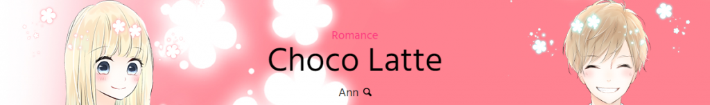 """Banner with text, """"Romance, Choco Latte by Ann."""""""